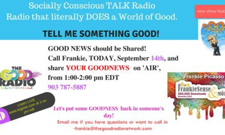 TELL ME SOMETHING GOOD! New  GOOD NEWS SEGMENT on FrankieSense & MORE