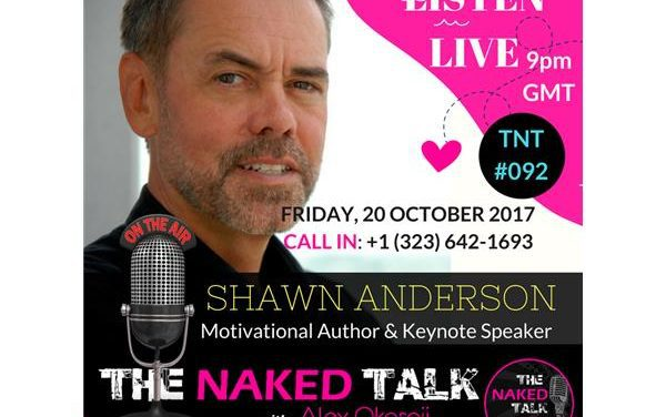 Going The Extra Mile To Create The Life You Love w/ Guest – Shawn Anderson