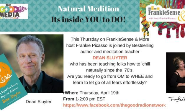 Dean Sluyter- Using Natural Meditation to FEAR LESS and LIVE MORE