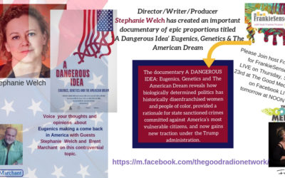 Director Stephanie Welch on her Documentary- A Dangerous Idea- Eugenics, Genetics and the American Dream