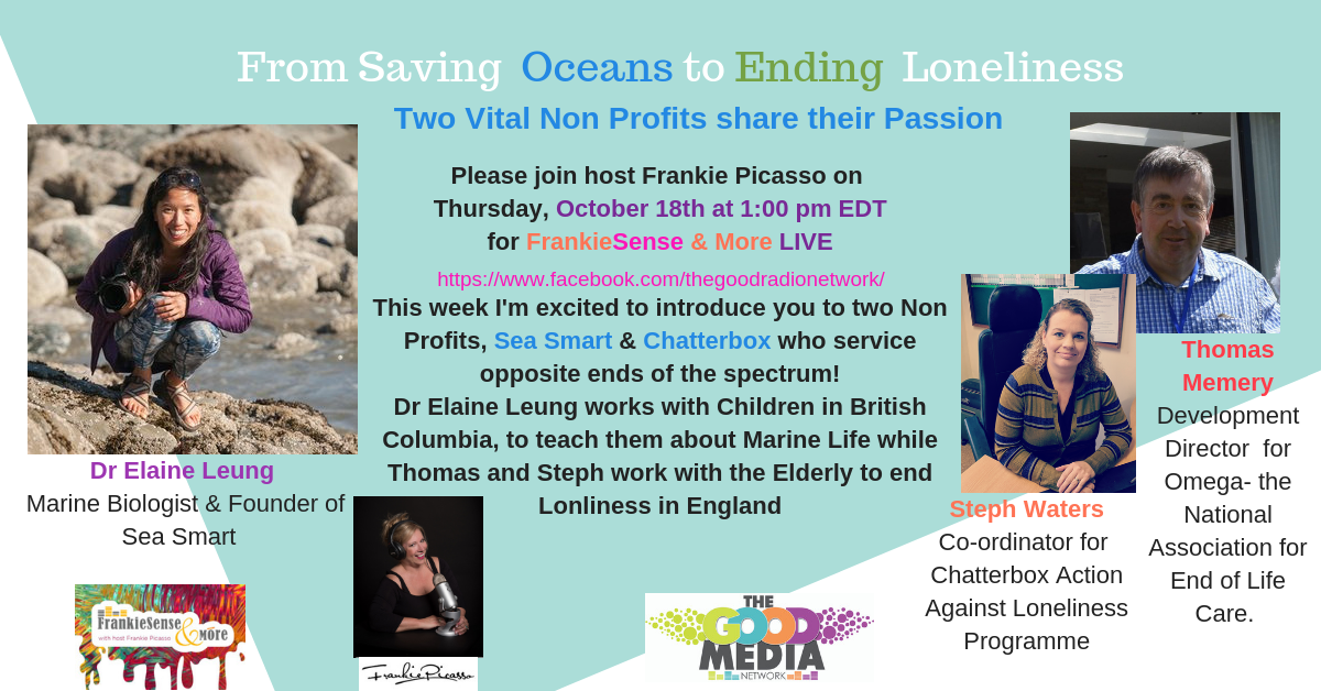 From Saving Oceans to Saving Folks from Loneliness- NON PROFITS SEA SMART and CHATTERBOX Featured on FrankieSense