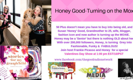 Honey Good's Got Moxie- and SO DO YOU!