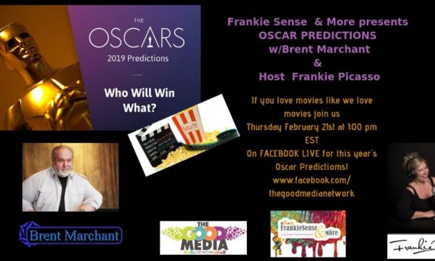 3rd Annual FrankieSense & More Oscar Predictions 2019 with Brent Marchant and Frankie Picasso