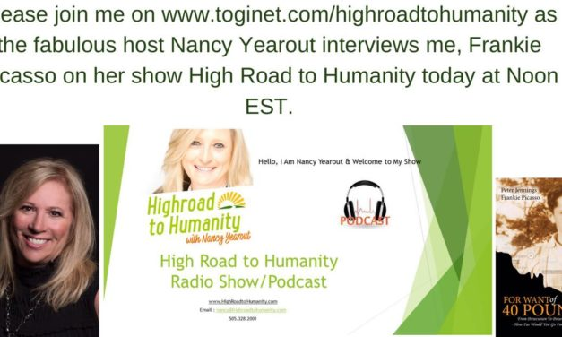 Taking the High Road to Humanity with Nancy Yearout & Frankie Picasso