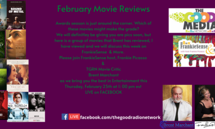 Brent and Frankie Go to the Movies in February