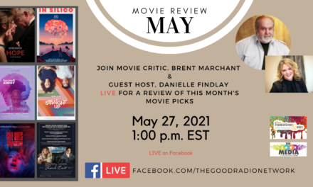 May Movie Review with Brent Marchant and (guest host) Danielle Findlay