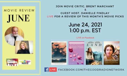 June Movie Review with Movie Critic, Brent Marchant and FrankieSense Guest Host, Danielle Findlay